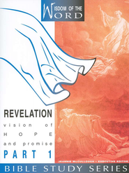 Revelation Part 1, Vision of Hope and Promise:                Wisdom of the Word Series   -     Edited By: Jeannie McCullough