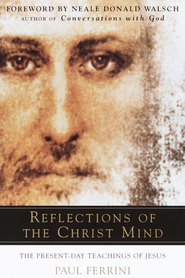 Reflections of the Christ Mind - eBook  -     By: Paul Ferrini