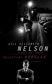 Reluctant Burglar - eBook To Catch a Thief Series #1  -     By: Jill Elizabeth Nelson