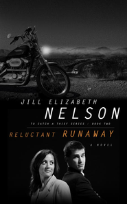 Reluctant Runaway - eBook To Catch a Thief Series #2  -     By: Jill Elizabeth Nelson