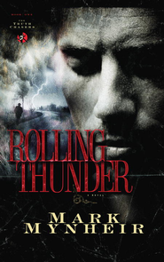 Rolling Thunder - eBook Truth Chasers Series #1  -     By: Mark Mynheir