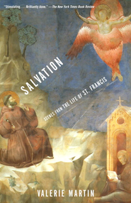 Salvation: Scenes from the Life of St. Francis - eBook  -     By: Valerie Martin