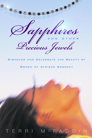 Sapphires and Other Precious Jewels: Discover and Celebrate the Beauty of Women of African Descent - eBook  -     By: Terri McFaddin