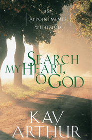 Search My Heart, O God: 365 Appointments with God - eBook  -     By: Kay Arthur