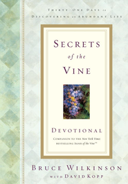 Secrets of the Vine Devotional: Breaking Through to Abundance - eBook  -     By: Bruce Wilkinson