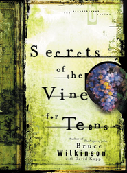Secrets of the Vine for Teens: Breaking Through to Abundance - eBook  -     By: Bruce Wilkinson