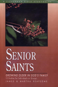 Senior Saints: Growing Older in God's Family - eBook  -     By: James Reapsome, Martha Reapsome