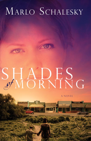 Shades of Morning: A Novel - eBook  -     By: Marlo Schalesky