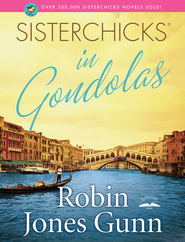 Sisterchicks in Gondolas! - eBook Sisterchicks Series #6  -     By: Robin Jones Gunn