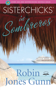 Sisterchicks in Sombreros - eBook Sisterchicks Series #3  -     By: Robin Jones Gunn