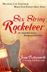 Six String Rocketeer: Holding Life Together When Your Parents Split Apart - eBook  -     By: Jesse Butterworth