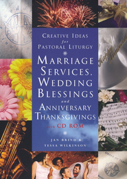 Creative Ideas For Pastoral Liturgies-Marriage Services, Wedding Blessings and Anniversary Thanksgivings  -     By: Jan Brind, Tessa Wilkinson
