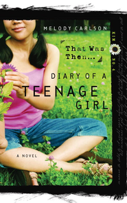 That Was Then... - eBook Diary of a Teenage Girl Series Kim #4  -     By: Melody Carlson