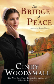 The Bridge of Peace: A Novel - eBook An Ada's House Series #2  -     By: Cindy Woodsmall
