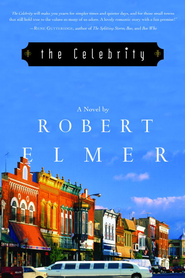 The Celebrity - eBook  -     By: Robert Elmer