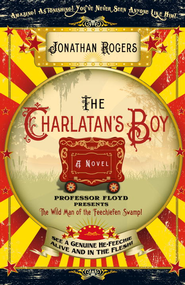 The Charlatan's Boy: A Novel - eBook  -     By: Jonathan Rogers