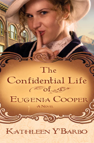 The Confidential Life of Eugenia Cooper: A Novel - eBook  -     By: Kathleen Y'Barbo