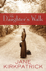 The Daughter's Walk: A Novel - eBook  -     By: Jane Kirkpatrick