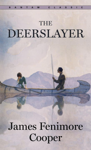 The Deerslayer - eBook  -     By: James Fenimore Cooper