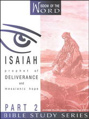 Isaiah Part 2, Prophet of Deliverance and Messianic Hope: Wisdom of the Word Series   -     By: Jeannie McCullough