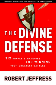 The Divine Defense: Six Simple Strategies for Winning Your Greatest Battles - eBook  -     By: Robert Jeffress