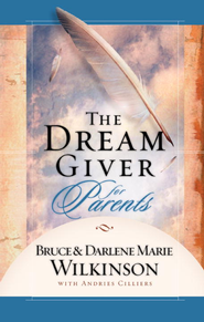 The Dream Giver for Parents - eBook  -     By: Bruce Wilkinson, Darlene Marie Wilkinson