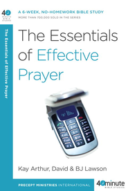 The Essentials of Effective Prayer - eBook  -     By: Kay Arthur