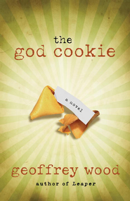 the god cookie: A Novel - eBook  -     By: Geoffrey Wood
