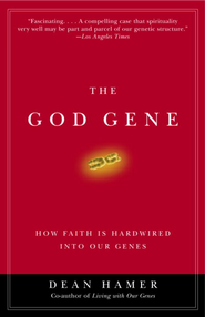 The God Gene: How Faith Is Hardwired into Our Genes - eBook  -     By: Dean Hamer