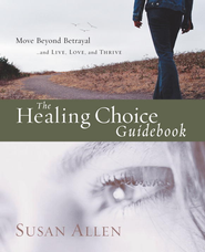 The Healing Choice Guidebook: Move Beyond Betrayal - eBook  -     By: Susan Allen