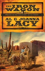The Iron Wagon: A Novel - eBook Return of the Stranger Series #3  -     By: Al Lacy, Joanna Lacy