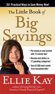 The Little Book of Big Savings: 351 Practical Ways to Save Money Now - eBook  -     By: Ellie Kay