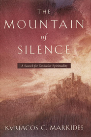 The Mountain of Silence: A Search for Orthodox Spirituality - eBook  -     By: Kyriacos C. Markides
