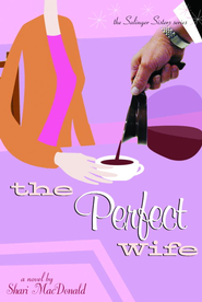 The Perfect Wife - eBook Salinger Sisters Series #3  -     By: Shari MacDonald