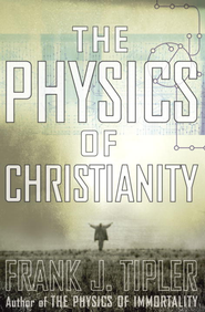 The Physics of Christianity - eBook  -     By: Frank J. Tipler