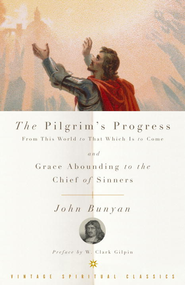 The Pilgrim's Progress and Grace Abounding to the Chief of Sinners - eBook  -     Edited By: John F. Thornton     By: John Bunyan