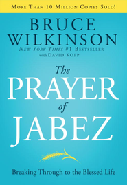 The Prayer of Jabez: Breaking Through to the Blessed Life - eBook  -     By: Bruce Wilkinson