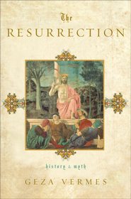 The Resurrection: History and Myth - eBook  -     By: Geza Vermes