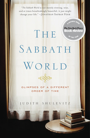 The Sabbath World: Glimpses of a Different Order of Time - eBook  -     By: Judith Shulevitz