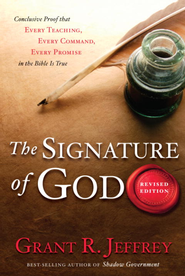 The Signature of God, Revised Edition: Conclusive Proof That Every Teaching, Every Command, Every Promise in the Bible Is True - eBook  -     By: Grant R. Jeffrey