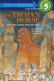 The Trojan Horse: How the Greeks Won the War - eBook  -     By: Emily Little, Michael Eagle