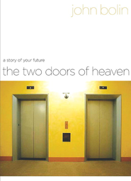The Two Doors of Heaven: A Story of Your Future - eBook  -     By: John Bolin