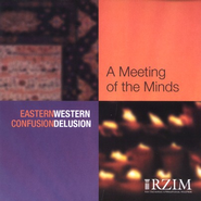 A Meeting of the Minds - CD Delusion  -     By: Ravi Zacharias
