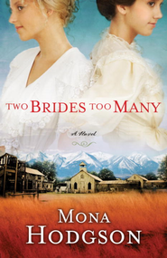 Two Brides Too Many: A Novel - eBook Sisters of Cripple Creek Series #1  -     By: Mona Hodgson