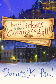 Two Tickets to the Christmas Ball: A Novella - eBook  -     By: Donita K. Paul
