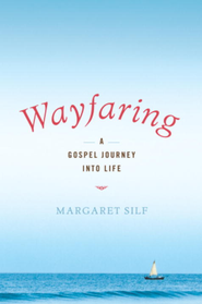 Wayfaring: A Gospel Journey into Life - eBook  -     By: Margaret Silf