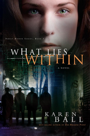 What Lies Within - eBook  -     By: Karen Ball