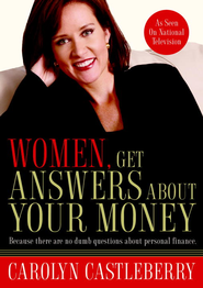 Women, Get Answers About Your Money: Because There Are No Dumb Questions About Personal Finance - eBook  -     By: Carolyn Castleberry