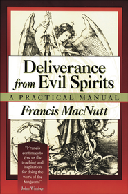 Deliverance from Evil Spirits: A Practical Manual - eBook  -     By: Francis MacNutt