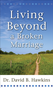 Living Beyond a Broken Marriage - eBook  -     By: Dr. David Hawkins